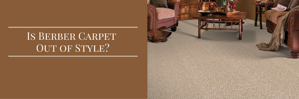 is berber carpet out of style?