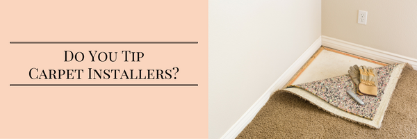 Tipping guidelines carpet installers